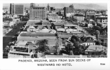 Phoenix, Arizona, seen from Sun Decks of Westward Ho Hotel